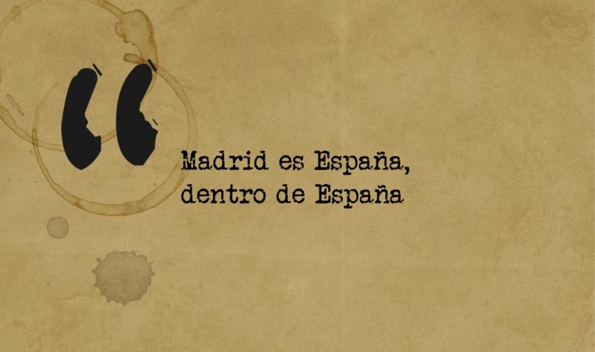 Madrid es España dentro deEspaña